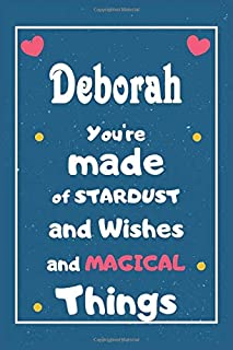 Deborah You are made of Stardust and Wishes and MAGICAL Things: Personalised Name Notebook, Gift For Her, Christmas Gift, ...