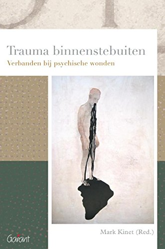 Trauma binnenstebuiten: verbanden bij psychische wonden