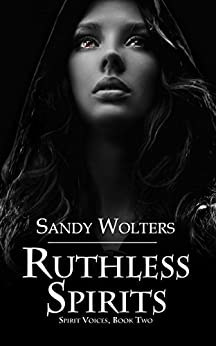 Ruthless Spirits by [Sandy Wolters]