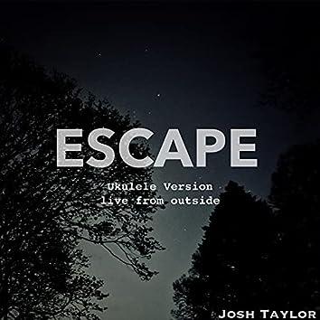 Escape (Ukulele Version)