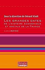 Les Grandes dates de l'histoire économique et sociale de la France de Gerard Vindt