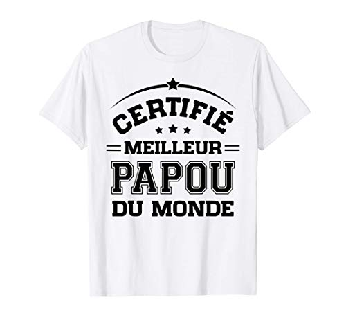 Homme Certifié Meilleur Papou du Monde Cadeau Papou Fete des Peres T-Shirt