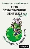 Expert Marketplace -  Dr.   Marco   Freiherr von Münchhausen  - Mein Schweinehund geht jetzt zu Fuß: Nachhaltig leben mit einfachen Mitteln