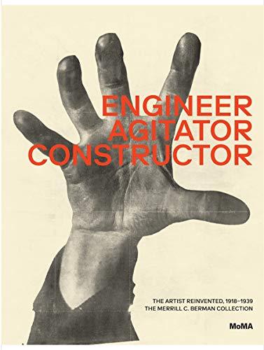 Engineer, Agitator, Constructor: The Artist Reinvented 1918-1938