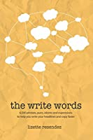 The Write Words: 6,500 phrases, puns, idioms and expressions to help you write your headlines and copy faster Front Cover