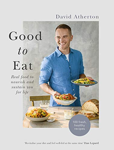Good to Eat: Real food to nourish and sustain you for life