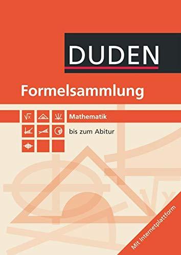 Formeln und Werte - Sekundarstufe I und II: Mathematik - Formelsammlung bis zum Abitur