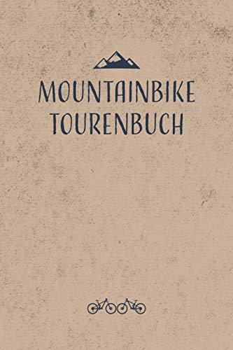 Mountainbike Tourenbuch: Mountainbike Tourenbuch zum Ausfüllen Tourenbuch zum Eintragen als Geschenk für Mountainbiker Radfahrer, Fahrrad Fans und ... Väter zum Vatertag, Softcover mit 110 Seiten