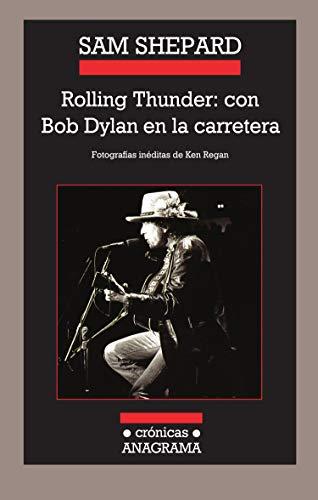 Rolling Thunder: con Bob Dylan en la carretera (Crónicas)