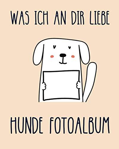 Hunde Fotoalbum: Einzigartiges Erinnerungsalbum für Deinen Hund   Geschenkidee für alle Hunde-Besitzer   100 Seiten   21cm x 21cm Format, glänzendes Softcover