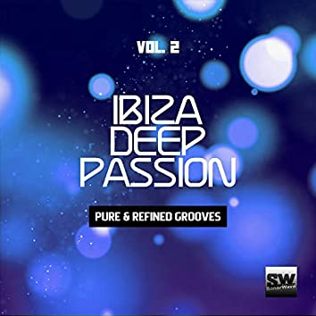 Ibiza Deep Passion, Vol. 2 (Pure & Refined Grooves)