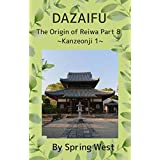 Dazaifu; The Origin of Reiwa 8 ~Kanzeonji 1~ (Photo Book Book 13) (English Edition)