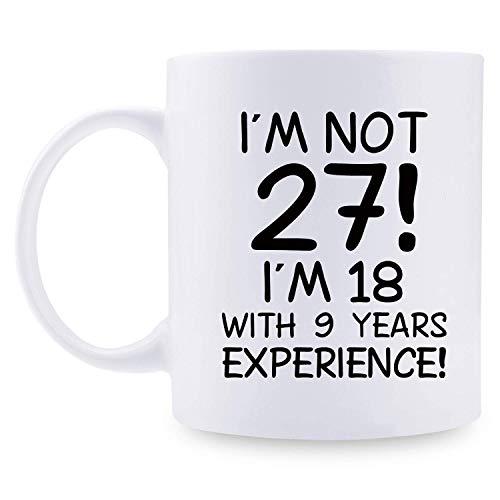 I Am Not 27 I Am 18 con 9 años de Experiencia Tazas de café - Taza de Regalos de cumpleaños número 27-11 oz Regalos de cumpleaños número 27 para mamá, Ella, Hermana, Mejores Amigos, Novia, Esp