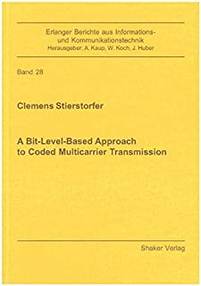 A Bit-level-based Approach to Coded Multicarrier Transmission (Erlanger Berichte aus Informations-und Kommunikationstechnik)
