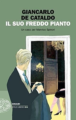 Il suo freddo pianto: Un caso per Manrico Spinori (I casi di Manrico Spinori Vol. 3)