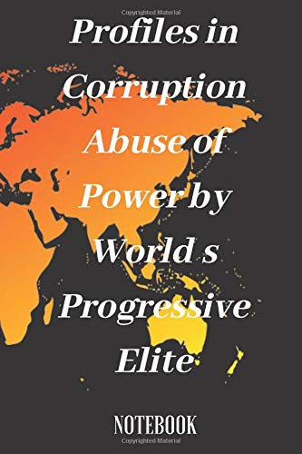 Profiles in Corruption Abuse of Power by world s Progressive Elite Notebook: Notebook: Daily to-do List Notebook a Minimalist Planner to Help You Get Stuff Done: Large format 6.0