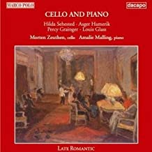 Sehested/ Hamerik/ Grainger/ Glass: Music for Cello and Piano