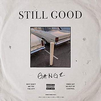 Still Good