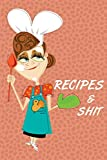 Recipes & Shit: kitchen Cutlery Blank Recipe Write In Cook Book For Food And Cooking Ingredient Keepsake Notes Journal Pink Cover
