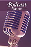 Episode Podcast Planner for Podcasters Creators and Storytelling Planning Your Perfect Episodes And Interviews: Notebook To Plan Episodes And Tracking ... For Podcaste Lovers 6X9 Inches Matte Finish