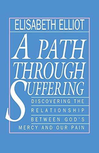 Path Through Suffering, A