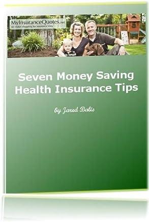 Seven Money Saving Health Insurance Tips