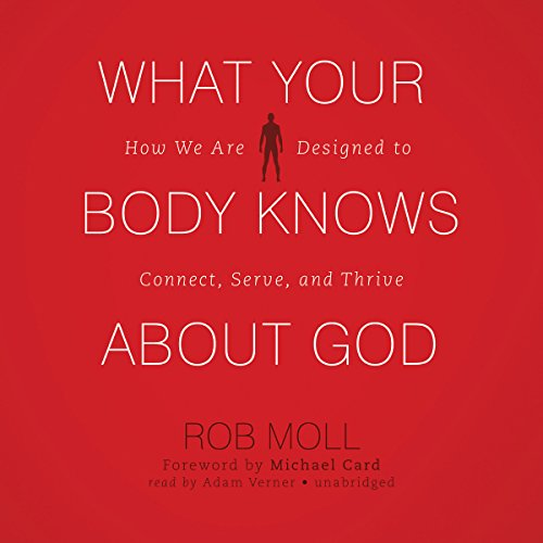 What Your Body Knows About God audiobook cover art