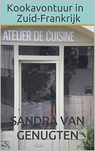 Kookavontuur in Zuid-Frankrijk (Dutch Edition)