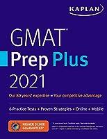 GMAT Prep Plus 2021: 6 Practice Tests + Proven Strategies + Online + Mobile (Kaplan Test Prep)