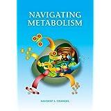 Navigating Metabolism by Navdeep Chandel(2014-10-15)