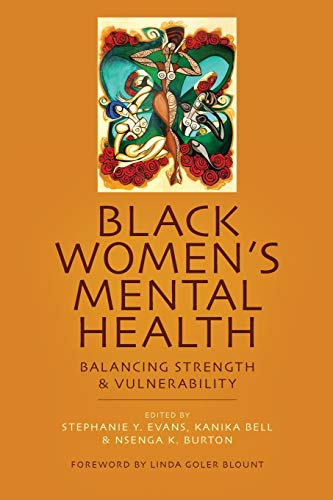 Compare Textbook Prices for Black Women's Mental Health: Balancing Strength and Vulnerability Reprint Edition ISBN 9781438465821 by Evans, Stephanie Y.,Evans, Stephanie Y.,Burton, Nsenga K.,Blount, Linda Goler