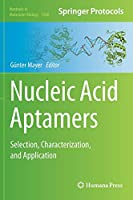 Nucleic Acid Aptamers: Selection, Characterization, and Application (Methods in Molecular Biology, 1380)