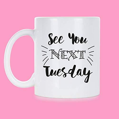 Zachrtroo CU Dienstag Kaffee nächsten Dienstag Kaffeetasse Cunt Dienstag Tasse nächsten Dienstag Tasse Cunt Kaffeetasse CU nächsten Dienstag Tasse Bis zum nächsten Dienstag