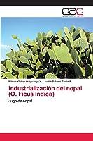 Industrialización del nopal (O. Ficus Indica)