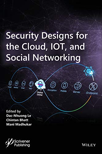 Compare Textbook Prices for Security Designs for the Cloud, IoT, and Social Networking 1 Edition ISBN 9781119592266 by Le, Dac-Nhuong,Bhatt, Chintan,Madhukar, Mani