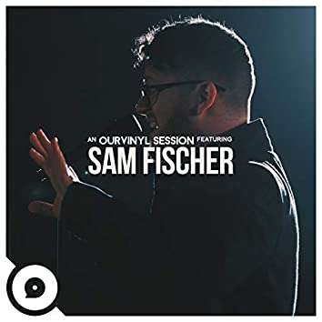 Sam Fischer | OurVinyl Sessions
