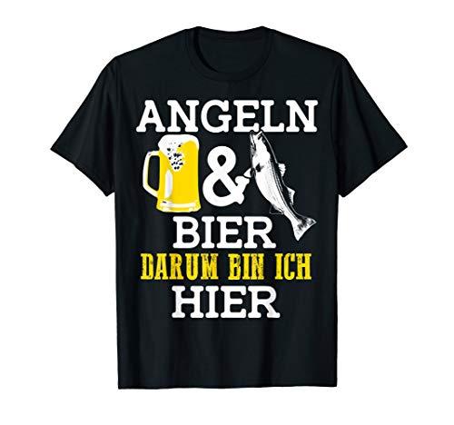 Angeln & Bier Darum Bin Ich Hier Angler Geschenk T-Shirt
