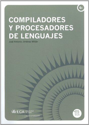 Compiladores y procesadores de lenguajes (Manuales Ingenierías y Arquitectura)