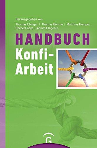 Handbuch Konfi-Arbeit: Eine Veröffentlichung des Comenius-Instituts und der ALPIKA-AG Konfirmandenarbeit (German Edition)