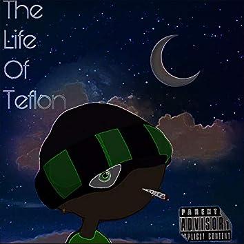 The Life of Teflon