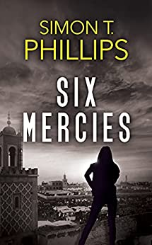 Six Mercies (The Countdown Book 2) by [Simon T. Phillips]