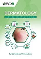 Dermatology: A Quick Reference Guide (Fundamentals of Primary Care)