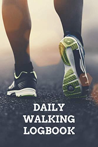 Daily Walking Logbook: Walking Journal 2021   Daily Hiking Walking Log Book   Nature Walks Tracker   National Walking Day Gift