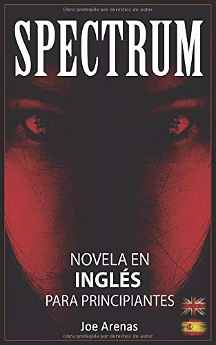 Spectrum: Novela de Terror en Inglés para Principiantes con Textos Paralelos (Bilingüe: Inglés - Español)