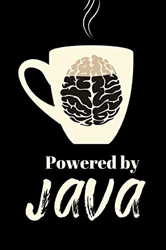 Powered By Java: Funny/ Gag Notebook For Coffee Addicts!