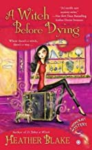 Wishcraft Mysteries #02: A Witch Before Dying: A Wishcraft Mystery