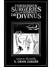 FORBIDDEN SURGERIES OF HIDEOUS DR. DIVINUS