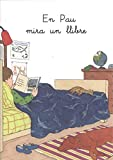 En Pau mira un llibre (Ansa per ansa. Llibres per a llegir tots sols)