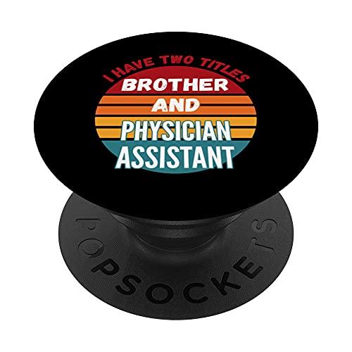 Tengo dos títulos hermano y asistente médico PopSockets PopGrip Intercambiable