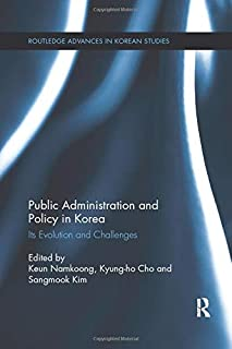 Public Administration and Policy in Korea: Its Evolution and Challenges (Routledge Advances in Korean Studies)